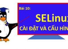 Bài 10: Cài đặt và cấu hình SELinux